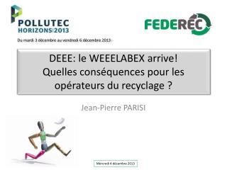 DEEE: le WEEELABEX arrive! Quelles conséquences pour les opérateurs du recyclage ?