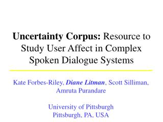 Uncertainty Corpus:  Resource to Study User Affect in Complex Spoken Dialogue Systems