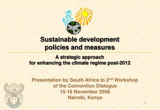 Sustainable development  policies and measures A strategic approach  for enhancing the climate regime post-2012