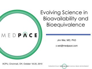 Evolving Science in Bioavailability and Bioequivalence