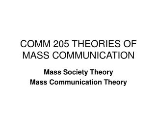 COMM 205 THEORIES OF MASS COMMUNICATION