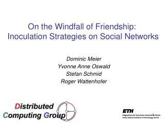 On the Windfall of Friendship:  Inoculation Strategies on Social Networks