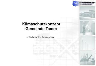 Klimaschutzkonzept  Gemeinde Tamm - Technische Konzeption -