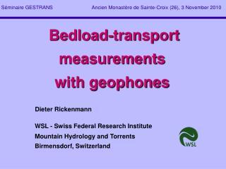 Bedload -transport measurements with geophones