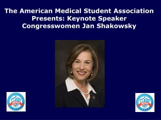The American Medical Student Association Presents: Keynote Speaker Congresswomen Jan Shakowsky