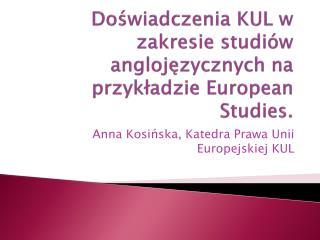 Doświadczenia KUL w zakresie studiów anglojęzycznych na przykładzie  European Studies .