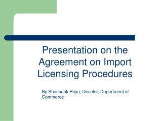 Presentation on the Agreement on Import Licensing Procedures