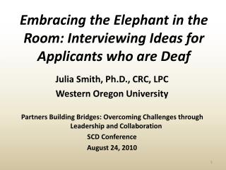 Embracing the Elephant in the Room: Interviewing Ideas for Applicants who are Deaf