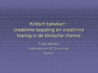 Kritisch bekeken : creatinine bepaling en creatinine klaring in de klinische chemie