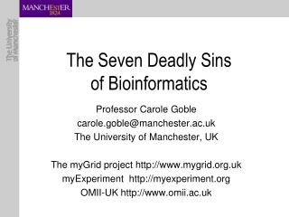 The Seven Deadly Sins of Bioinformatics