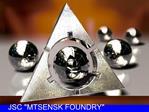 JSC MTSENSK FOUNDRY