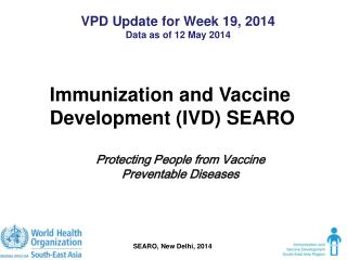 VPD Update for Week 19, 2014 Data as of 12 May 2014