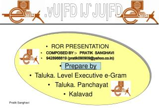 ROR PRESENTATION COMPOSED BY :-   PRATIK  SANGHAVI  9428988819 (pratik090909@yahoo.co)