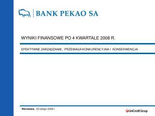WYNIKI FINANSOWE PO  4  KWARTALE 2008 R.