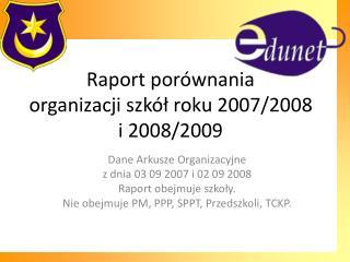Raport porównania  organizacji szkół roku 2007/2008 i 2008/2009