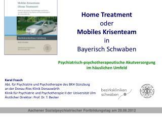 Karel Frasch Abt. für Psychiatrie und Psychotherapie des BKH Günzburg