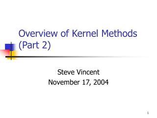 Overview of Kernel Methods (Part 2)