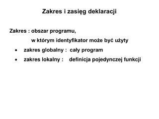 Zakres i zasięg deklaracji Zakres : obszar programu,  w którym identyfikator może być użyty
