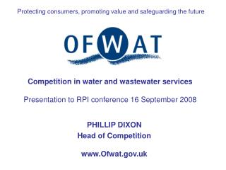 Competition in water and wastewater services Presentation to RPI conference 16 September 2008
