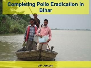 Completing Polio Eradication in Bihar