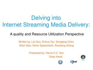 Delving into  Internet Streaming Media Delivery:
