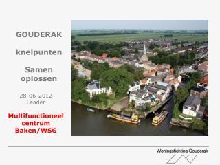 28-06-2012 Leader Multifunctioneel centrum Baken/WSG