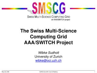 The Swiss Multi-Science Computing Grid AAA/SWITCH Project