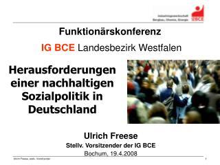 Ulrich Freese Stellv. Vorsitzender der IG BCE Bochum, 19.4.2008