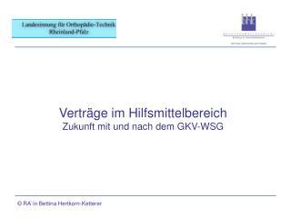 Vertr�ge im Hilfsmittelbereich Zukunft mit und nach dem GKV-WSG