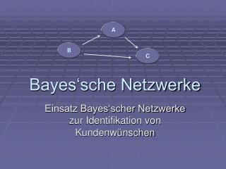 Bayes'sche Netzwerke