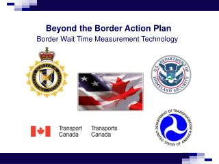 Beyond the Border Action Plan Border Wait Time Measurement Technology