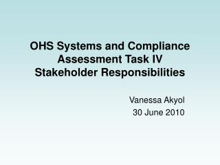 OHS Systems and Compliance Assessment Task IV Stakeholder Responsibilities