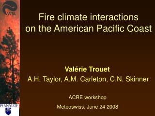 Fire climate interactions  on the American Pacific Coast