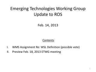 Emerging Technologies Working Group Update to ROS