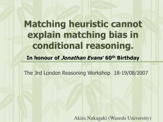 The 3rd London Reasoning Workshop 18-19/08/2007