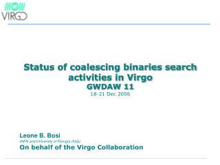 Status of coalescing binaries search activities in Virgo GWDAW 11 18-21 Dec 2006