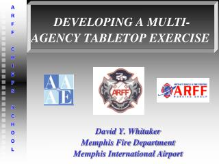 DEVELOPING A MULTI- AGENCY TABLETOP EXERCISE