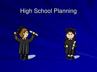 High School Planning
