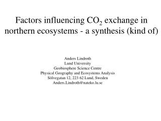 Factors influencing CO 2  exchange in northern ecosystems - a synthesis (kind of)