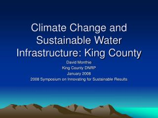 Climate Change and Sustainable Water Infrastructure: King County