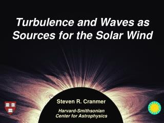 Turbulence and Waves as Sources for the Solar Wind