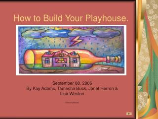How to Build Your Playhouse.
