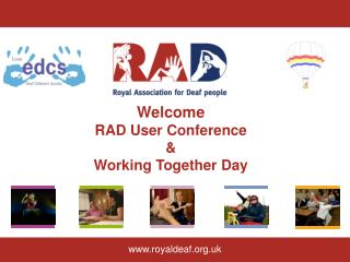 Welcome RAD User Conference  &  Working Together Day