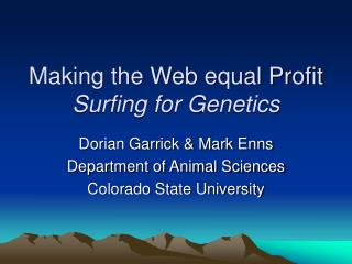 Making the Web equal Profit Surfing for Genetics