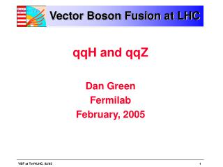 Vector Boson Fusion at LHC