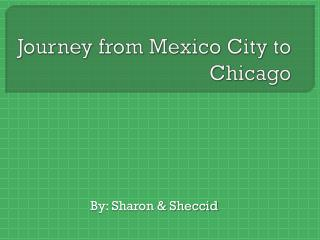 Journey from Mexico City to Chicago