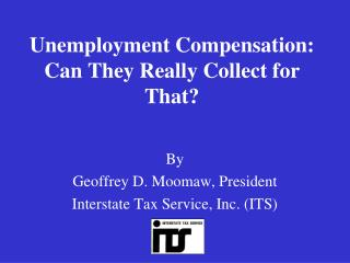 Unemployment Compensation:  Can They Really Collect for That?