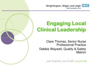 Engaging Local Clinical Leadership