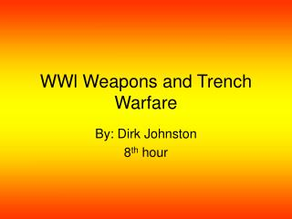 WWl Weapons and Trench Warfare