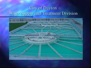 City of Dayton Water Supply and Treatment Division